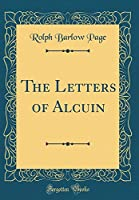 The Letters of Alcuin (Classic Reprint)