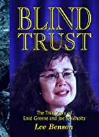 Blind Trust: The True Story of Enid Greene & Joe Waldholtz