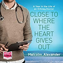 Close to Where The Heart Gives Out: Stories from an Island Doctor