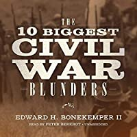 The 10 Biggest Civil War Blunders [並行輸入品]