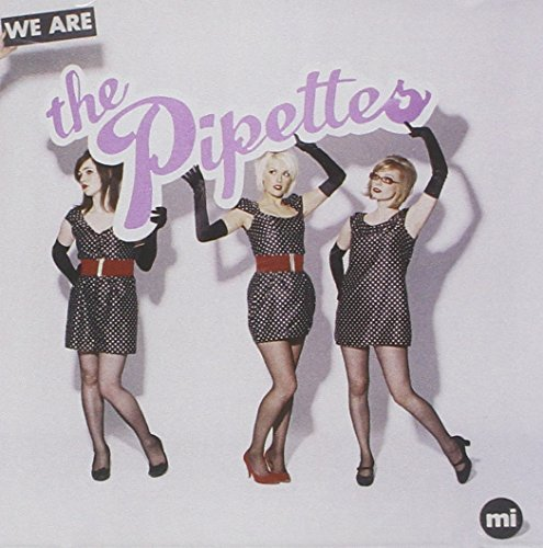 We Are the Pipettes by PIPETTES (2013-05-03)
