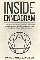 Inside The Enneagram: A Self Discovery Journey How to Understand Human Behavior, Analyze People, Improve Your Social Skills and Relationships