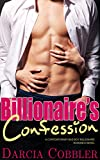 Billionaire's Confession: A Contemporary Bad Boy Billionaire Romance Novel (English Edition)