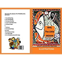 Bhil, The Little Indian: From Book 1 of the collection- Story No-6 (The THOUSAND and One DAYS: Short Juvenile Stories)
