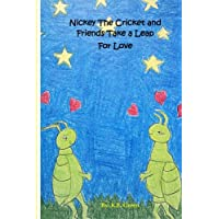 Nickey the Cricket and Friends Take a Leap for Love