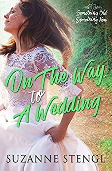 On the Way to a Wedding (Something Old, Something New Book 2) by [Stengl, Suzanne]