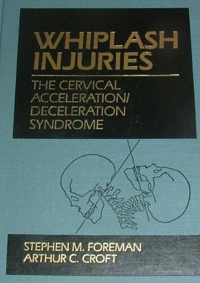 社交的喉頭養うWhiplash Injuries: The Cervical Acceleration/Deceleration Syndrome