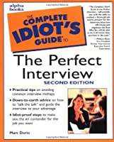 The Complete Idiot's Guide to the Perfect Interview, 2E