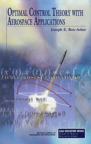 Download Optimal Control Theory With Aerospace Applications (AIAA Education Series) 1600867324