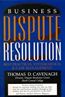 Business Dispute Resolution: Best Practices, System Design & Case Management