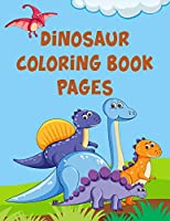 "Dinosaur Coloring Book Pages: Dinosaur Coloring Book Pages, Dinosaur Coloring Book Toddler, 50 Pages 8.5""x 11"""