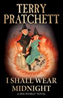I Shall Wear Midnight (Discworld Novel 38) (Discworld Novels)