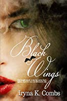Black Wings: She sought death to be her savior from agony...but she was not allowed to die.