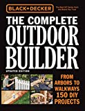 Black & Decker The Complete Outdoor Builder, Updated Edition: From Arbors to Walkways - 150 DIY Projects 画像