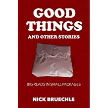 Good Things and Other Stories: Big reads in small packages