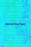 Handwriting Paper: 6x9 notebook with 100 pages of white paper, with guide lines to practice handwriting!