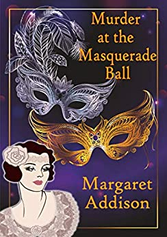 Murder at the Masquerade Ball (Rose Simpson Mysteries Book 9) by [Addison, Margaret]