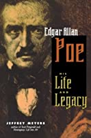 Edgar Allan Poe: His Life and Legacy by Jeffrey Meyers(2000-09-05)