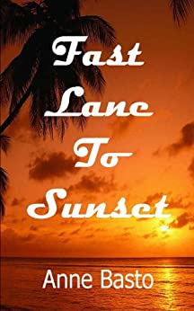 Fast Lane to Sunset by [Basto, Anne]