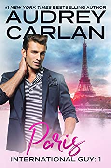 Paris (International Guy Book 1) by [Carlan, Audrey]