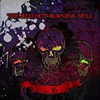 THE RED HOT BURNING HELL VOL.16