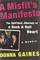 A Misfit's Manifesto: The Spiritual Journey of a Rock & Roll Heart