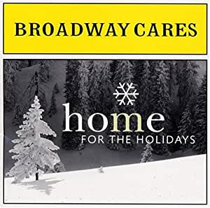 Broadway Cares - Home for the Holidays
