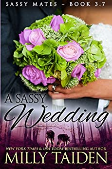 A Sassy Wedding (BBW Paranormal Shape Shifter Romance) (Sassy Mates series Book 3) by [Taiden, Milly]