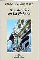 Nuestro Gg En La Habana/our Gg in Havana (Narrativas Hispanicas)