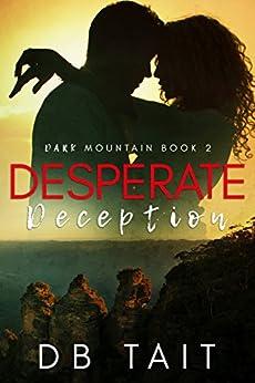Desperate Deception: Dark Mountain Book 2 by [Tait, DB]
