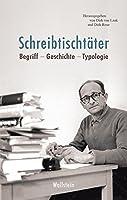 Schreibtischtaeter: Begriff - Geschichte - Typologie