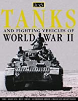 Jane's World War II Tanks and Fighting Vehicles: The Complete Guide