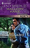 Her Bodyguard (Harlequin Intrigue: Bodyguard of the Month)