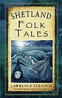 Shetland Folk Tales (Folk Tales: United Kingdom)