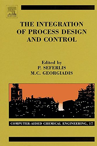 The Integration of Process Design and Control (Computer Aided Chemical Engineering)
