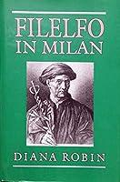 Filelfo in Milan: Writings, 1451-1477