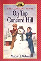 On Top of Concord Hill (Little House: the Brookfield Years)