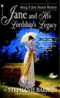 Jane and His Lordship's Legacy (Being A Jane Austen Mystery)