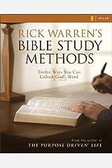Rick Warren's Bible Study Methods: Twelve Ways You Can Unlock God's Word Kindle Edition
