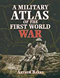 A Military Atlas of the First World War (English Edition)