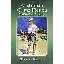Australian Crime Fiction: A 200-Year History
