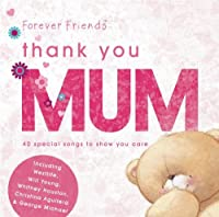 Forever Friends-Thank You Mum