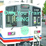 Only You Train SING [DVD]
