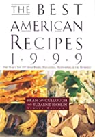 The Best American Recipes 1999: The Year's Top Picks from Books, Magaziines, Newspapers and the Internet