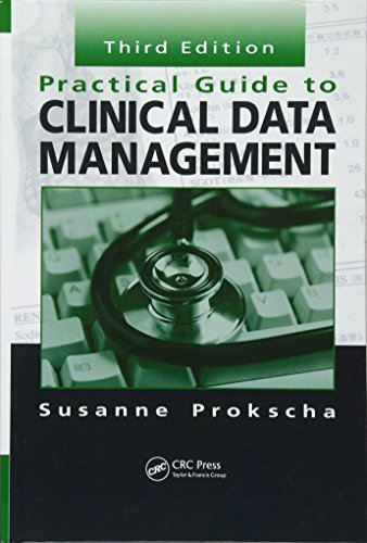 Download Practical Guide to Clinical Data Management, Third Edition 1439848297