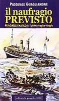 Il naufragio previsto. Principessa Mafalda: l'ultimo tragico viaggio