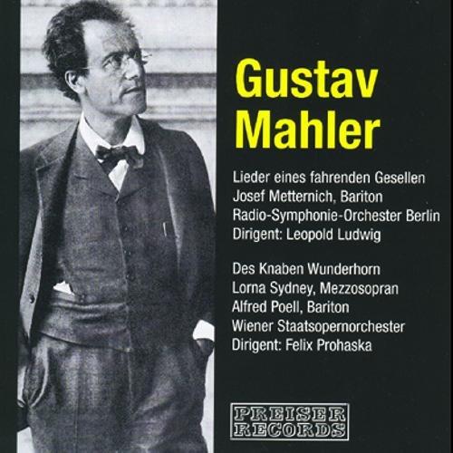 Mahler: Lieder eines fahrenden Gesellen; Des Knaben Wunderhorn