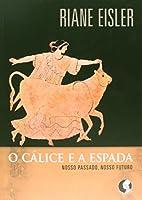 Calice e a Espada, O: Nosso Passado, Nosso Futuro (Portuguese Brazilian)