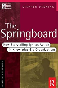 [Denning, Stephen]のThe Springboard: How Storytelling Ignites Action in Knowledge-era Organizations (KMCI Press)