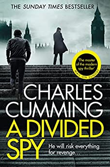 A Divided Spy: A gripping espionage thriller from the master of the modern spy novel (Thomas Kell Spy Thriller, Book 3) by [Cumming, Charles]